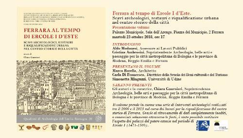 Ferrara al tempo di Ercole I d'Este. Scavi archeologici, restauri e riqualificazione urbana nel centro storico della città