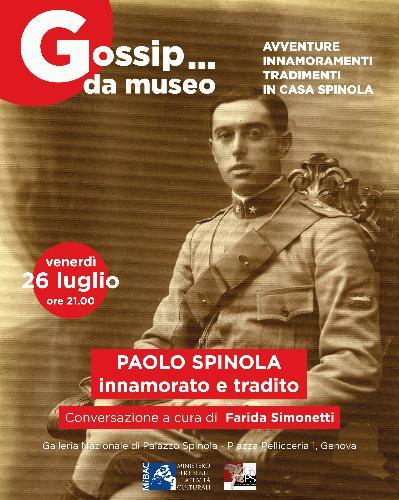 Gossip....da museo! PAOLO SPINOLA: innamorato e tradito
