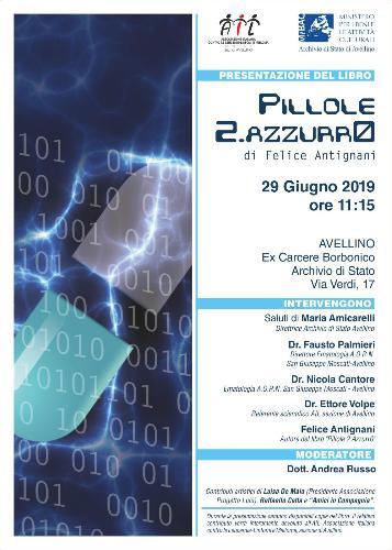 """Presentazione del volume """"Pillole2.Azzurr0"""" di Felice Antignani"""